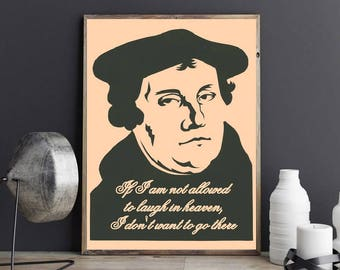 Wall art, poster Martin Luther, Matrin Luther quote, heaven laugh, Luther portrait, evangelical print, lutheran print, lutheran art
