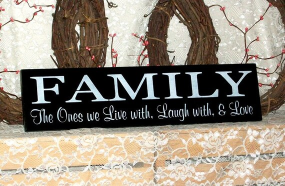 Family The Ones We Live With Laugh With And Love Primitive