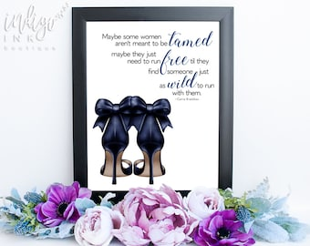 Mothers Day Gift Carrie Bradshaw Fashion Quote   Gift for Mom Maybe Some Women Someone Just as Wild to Run with Them INSTANT DOWNLOAD