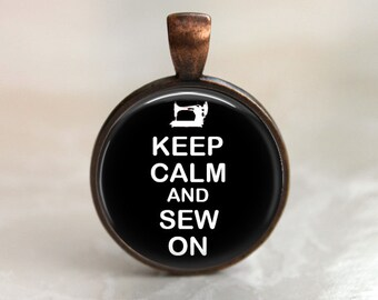 Keep Calm and Sew On Glass Photo Pendant Necklace or Key Chain choose the background color Quilters Seamstress Gift Sewing Jewelry