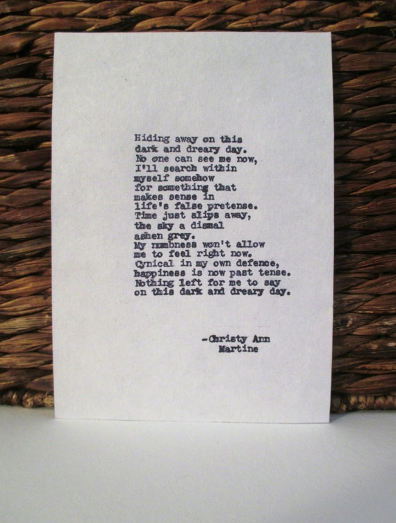 Dreary Day Poem ~ Depression Art ~ Dark Poetry ~ Sad Poems ~ Depressed ~ Typed Vintage Style Poetry Art ~ Grey Days ~ Sadness