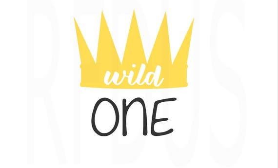 wild one svg easy cricut cutting file crown svg birthday