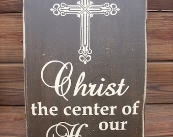 Christ the center of our Home, Cross distressed wood sign