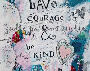 Have Courage and Be Kind Art Print, Wall Art Quote, Cinderella Art Print, Mixed Media Collage,  painting, -by Judie Parsons