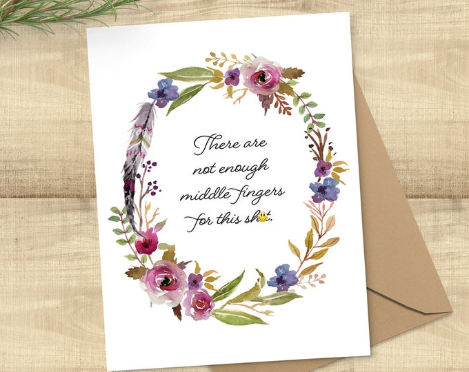 Featured listing image: There Are Not Enough Middle Fingers for This Sh-t, funny sympathy greeting card, BLANK INSIDE