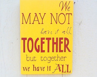 We May Not Have It All Together Sign Wood Hand Painted