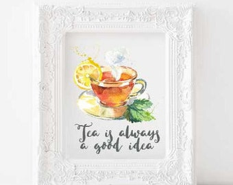 Tea is always a good idea Printable, Tea is always a good idea print, kitchen decor, tea lovers print, kitchen printable, kitchen wall art