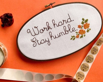 Work hard. Stay humble. Cross stitch. Ready to ship