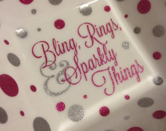 Bling, Rings, and Sparkly Things Ring/Jewelry Dish