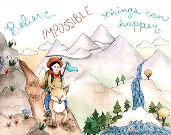 """Believe Impossible Things 8.5x11"""" Print"""