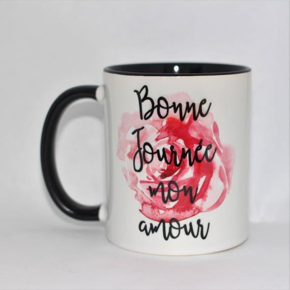 Bonne Journee Mon Amour mug français Bonjour mon amour la