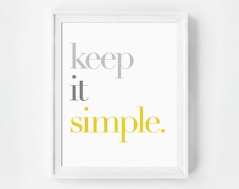 Keep it Simple Print, Printable Art, Instant Download,  Minimalist Art Print, Modern Home Decor, Wall Decor, Typography Art Print