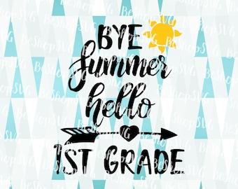 Bye Summer Hello 1st grade SVG, School SVG, 1st grade SVG, Back to school SvG, Kids Svg, Instant download, Eps - Dxf - Png - Svg