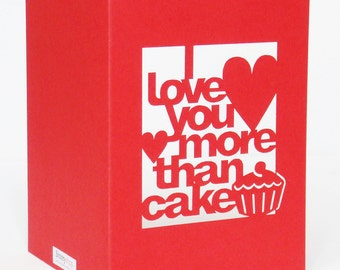 Papercut Valentines Day Greetings Card - I Love You More Than Cake