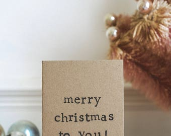 Merry Christmas To You | Typography Xmas Card | Recycled Kraft Card