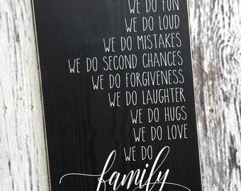 we do family | in this house | we do | family sign | we do love| we do laughter | we do forgivness | painted sign | wood sign | Style# HM238