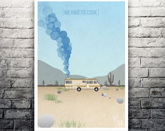 We Have To Cook Breaking Bad poster print