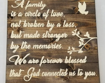 A Family Is A Circle Of Love Not Broken By A Loss Wood Sign