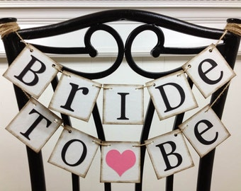 Bride To Be Mini Banner - Bride To Be Chair Sign - Bridal Shower Decorations - Bridal Shower Banners - CUSTOMIZE YOUR COLORS