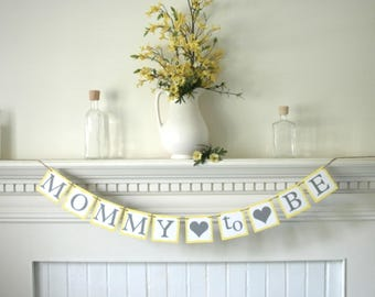 mommy to be banner, gender neutral baby shower, mommy to be shower, baby shower decor, baby decor, baby gift, mom to be banner