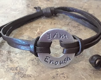 I Am Enough Bracelet - Hand Stamped I Am Enough Washer Bracelet  - Adjustable Leather Bracelet - Inspirational Bracelet
