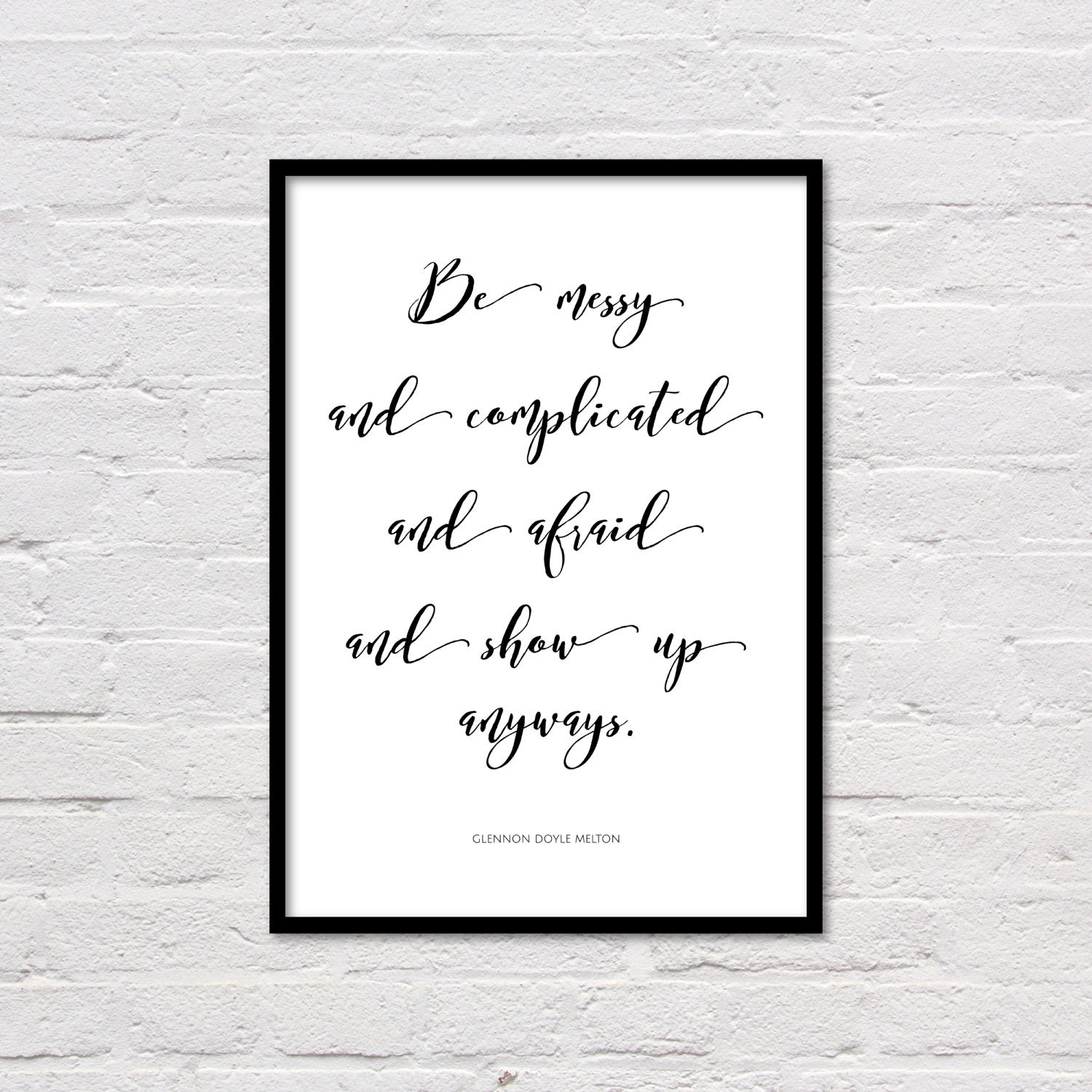 Glennon Doyle Melton Quotes Show Up Print Quote Poster Motivational Art Inspirational