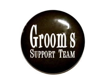 Groom's Support Team, Entourage, team groom, bachelor party, stag party 2 1/4 inch pinback button