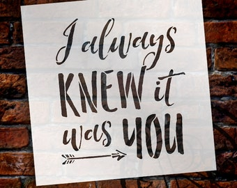 I Always Knew It Was You - Word Stencil - Select Size - STCL1584 - by StudioR12