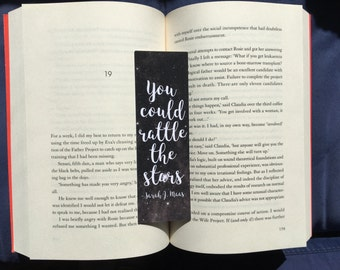 You Could Rattle The Stars Bookmark