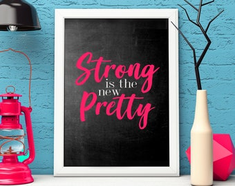 printable,download,strong is the new pretty,girl power,gift,lettering,typography,wall art,home decor,wall decor,quote