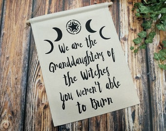 We are the Granddaughters of the Witches You Weren't Able To Burn Canvas Banner   Witch Decor   Witch Art   Witch Gift   Wiccan Art   Moons