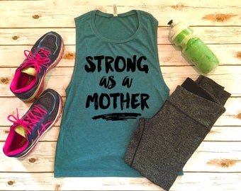 Strong As A Mother - Motivating Workout Muscle Tank Tops