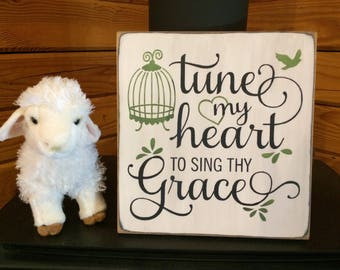 Tune My Heart to Sing Thy Grace - 12x12 sign