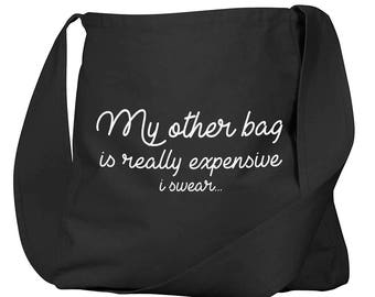 My Other Bag Is Really Expensive Black Organic Cotton Slouch Bag
