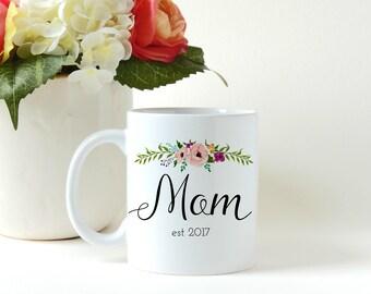 Mothers Day Gift, Mom Mug, Floral Mug, First Time Mom Gift, Gift for Her, Custom Mug, Personalized Mug, Coffee Mug, Coffee Cup, Tea Cup