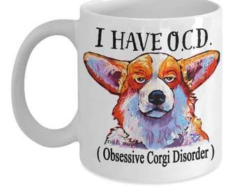 Corgi Mug,Corgi Lovers Mug,O.C.D. Mug,Funny Mug Sayings, Christmas Gift,Coffee mug for him, coffee mug for her Tod C.Steele