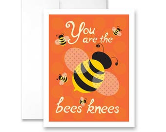 You are the bees knees - Greeting Card