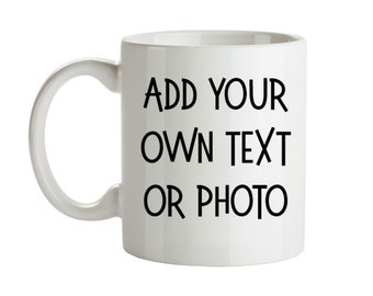 Custom Coffee Mug Personalized Mug Gift Personalized and Customized Photo or Text to One or Both Sides Perfect for Birthday or Holiday