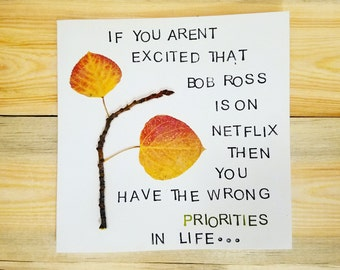 Bob Ross- Priorities In Life Card