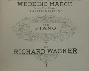 Bridal Chorus Wedding March From the Opera Lohengrin, 1924, for Piano by Richard Wagner, good shape, Vintage