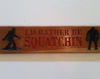 I'd Rather Be Squatchin'