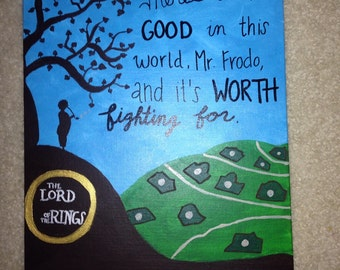 """Samwise Gamgee quote canvas """"There's some good in this world..."""""""