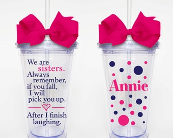 We are Sisters, Funny Quote- Acrylic Tumbler Personalized Cup