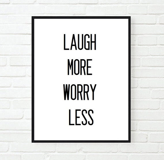 Sad Tumblr Quotes About Love: Laugh More Worry Less Inspirational Tumblr Quote Typographic