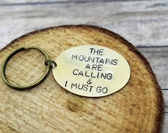 The Mountains Are Calling And I Must Go Hand Stamped Brass Keychain*John Muir* Quote Keychain*