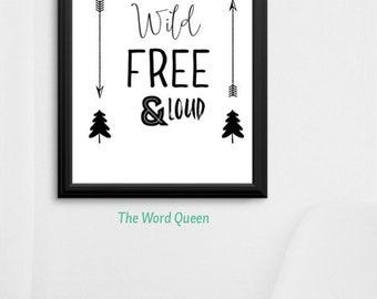 Born Wild, free & loud print
