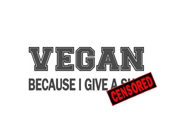 """VEGAN Because I Give A Sh!t - Vinyl Decal Sticker - 8"""" x 3"""" *Free Shipping*"""