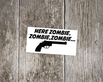 Here Zombie, Zombie, Zombie Version 4 - 357 Magnum Vinyl Decal, Pro Gun Sticker, Pro Gun Decal, Gift for Dad, Father's Day Gift