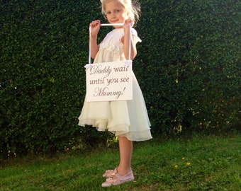 Wedding flower girl sign 'Daddy wait until you see Mummy!' READY TO SHIP Ring bearer sing, Page boy sign, Personalized wedding signs