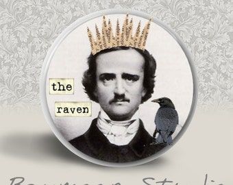 Edgar Allen Poe - The Raven - PINBACK BUTTON or MAGNET - 1.25 inch round